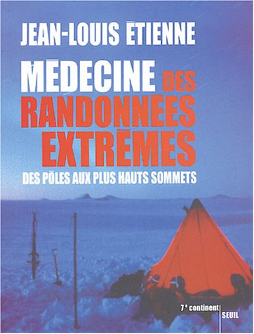 Médecine des randonnées extrêmes : Des pôles aux plus hauts sommets