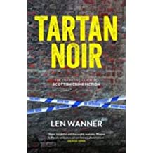 Tartan Noir: the definitive guide to Scottish crime fiction