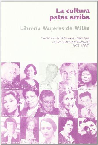 Cultura Patas Arriba, La - Seleccion De La Revista Sottosopra (1973-1996) (Cosecha De Nuestras Madres)