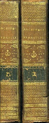 L'ARCHITECTURE HYDRAULIQUE OU L'ART DE CONDUIRE D'ELEVER ET DE MENAGER LES EAUX POUR LES DIFFERENS BESOINS DE LA VIE - 4 VOLUMES - TOMES 1 + 2 - 2 TOMES EN 4 VOLUMES.