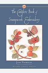 Complete Book of Stumpwork Embroidery (Milner Craft) (Milner Craft (Paperback)) Hardcover