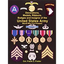 The Decorations, Medals, Ribbons, Badges and Insignia of the United States Army: World War II to Present