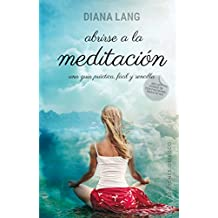 Abrirse a la meditacion/ Opening to Meditation