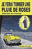 Je ferai tomber une pluie de roses (Thérèse de Lisieux)