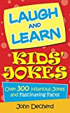 Laugh and Learn Kids' Jokes: Over 300 Hilarious Jokes and Fascinating Facts