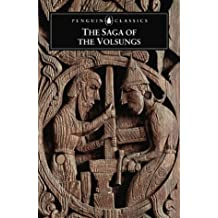 The Saga of the Volsungs: The Norse Epic of Sigurd the Dragon Slayer (Penguin Classics)