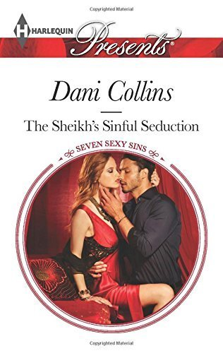 The Sheikh's Sinful Seduction (Seven Sexy Sins) by Dani Collins (2015-02-17)
