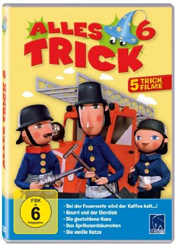 Alles Trick 6 (Bei der Feuerwehr wird der Kaffee kalt - Knurri und der Eierdies - Die gestohlene Nase - Das Aprikosenbäumchen - Die weiße Katze)