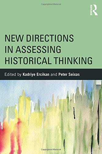 New Directions in Assessing Historical Thinking (360 Degree Business)