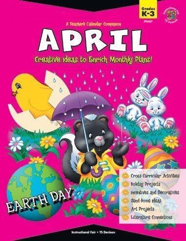 A Teacher's Calendar Companion, April: Creative Ideas to Enrich Monthly Plans! by Wendy Roh Jenks (2001-04-15) -