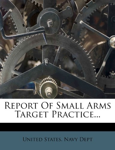 Report Of Small Arms Target Practice...