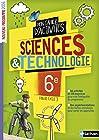 Le cahier d'activités Sciences et Technologie 6e / Fin de cycle 3