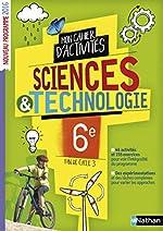 Le cahier d'activités Sciences et Technologie 6e / Fin de cycle 3 de Sandrine Bihel