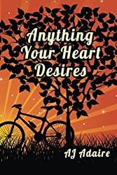 Anything Your Heart Desires (Friends) (Volume 3) by AJ Adaire (2014-03-16)