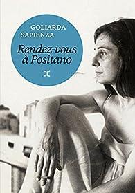 Rendez-vous à Positano par Goliarda Sapienza