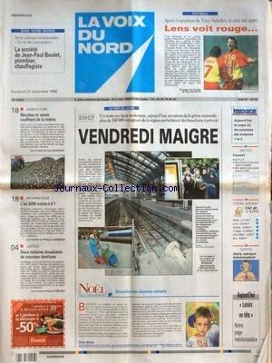 VOIX DU NORD (LA) [No 16934] du 27/11/1998 - LES CONFLITS SOCIAUX - 2 NOTAIRES DOUAISIENS DE NOUVEAUX DESTITUES - INFORMATIQUE - L'AN 2000 EXISTE-T-IL - RECOLTES ET SEIS SOUFFRENT DE LA METEO - LES SPORTS - FOOT par Collectif
