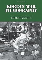 Korean War Filmography: 91 English Language Features through 2000 by Robert J. Lentz (2008-08-28)