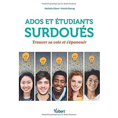 Ados et étudiants surdoués : Trouver sa voie et s'épanouir