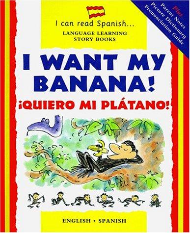 I Want My Banana: Quiero mi Plantano (I Can Read Spanish)