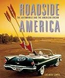 Roadside America - The Automobile and the American Dream