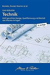 GMP-BERATER Technik: GMP-gerechtes Design, Qualifizierung und Betrieb von Pharma-Anlagen