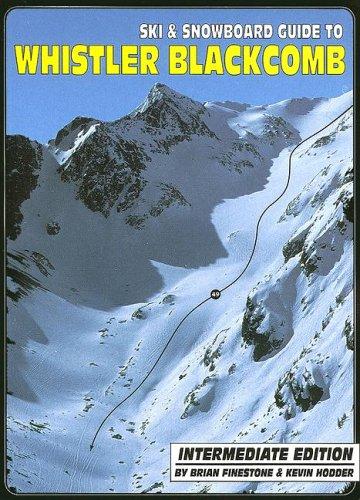 Ski & Snowboard Guide to Whistler Blackcomb: Intermediate Edition por Brian Finestone