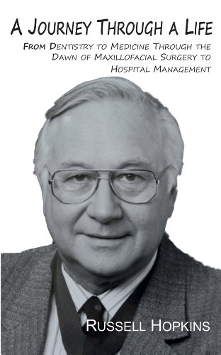 A Journey Through A Life: From Dentistry to Medicine Through the Dawn of Maxillofacial Surgery to Hospital Management
