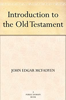 Introduction to the Old Testament by [McFadyen, John Edgar]
