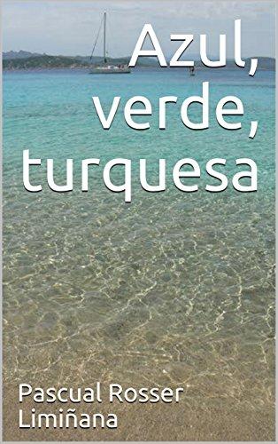 Azul, verde, turquesa por Pascual Rosser Limiñana