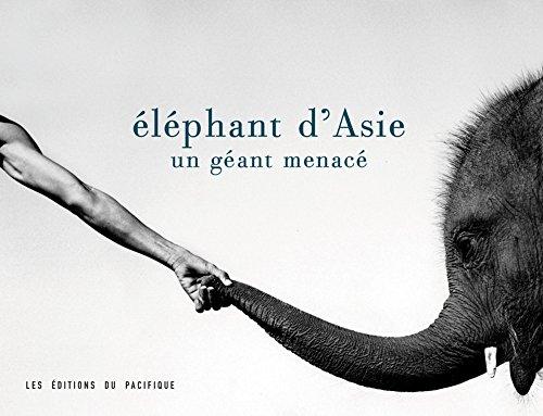 Eléphants d'Asie. Un géant menacé