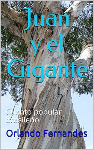 Juan y el Gigante: Cuento popular brasileño por Orlando Fernandes