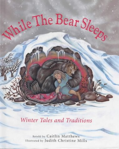 While the bear sleeps : winter tales and traditions