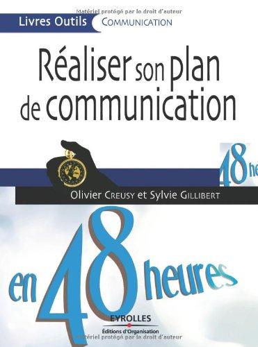 Réaliser son plan de communication en 48 heures par Olivier CREUSY
