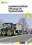 Landwirtschaftliche Fahrzeuge im Straßenverkehr