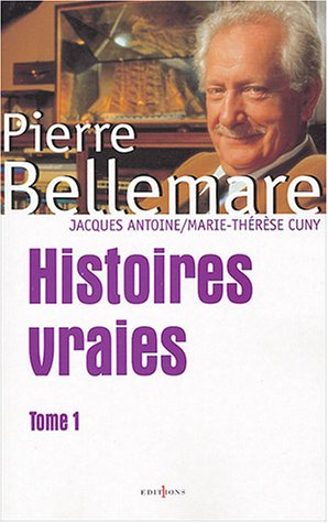 Histoires vraies : Tome 1