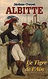 Albitte : Le tigre de l'Ain par Croyet