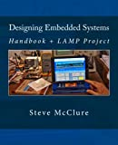 Image de Designing Embedded Systems: Handbook + LAMP Project (English Edition)