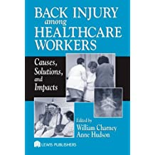Back Injury Among Healthcare Workers: Causes, Solutions, and Impacts