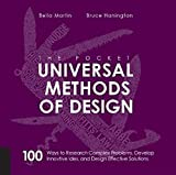 #6: The Pocket Universal Methods of Design: 100 Ways to Research Complex Problems, Develop Innovative Ideas and Design Effective Solutions