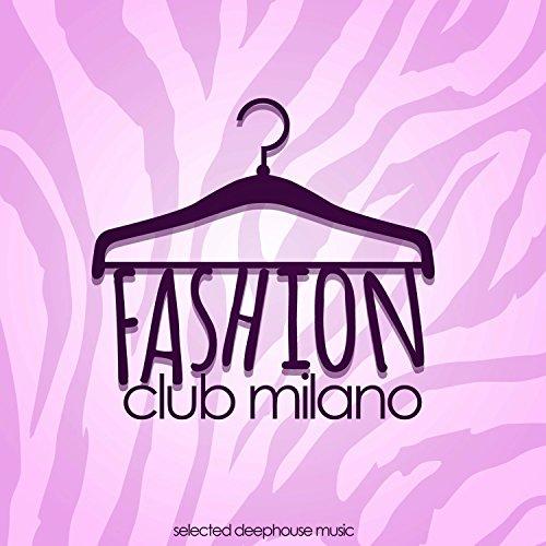 Fashion Club Milano (Selected Deephouse Music) -