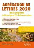 Agrégation de Lettres 2020. Tout le programme du Moyen Âge au XXe siècle en un volume