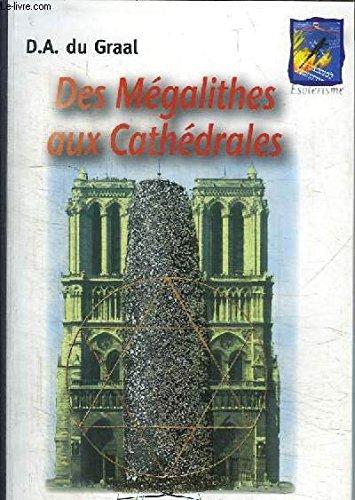 Des Mégalithes au Cathédrales