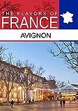 Flavors oF France, Avignon