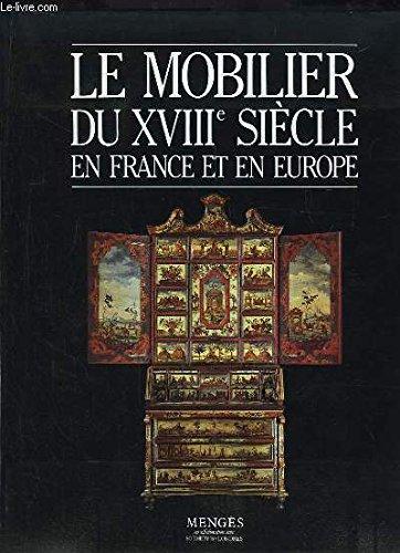 Le Mobilier du XVIIIe siècle en France et en Europe