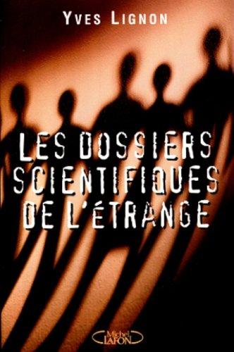 Les dossiers scientifiques de l'étrange par Yves Lignon