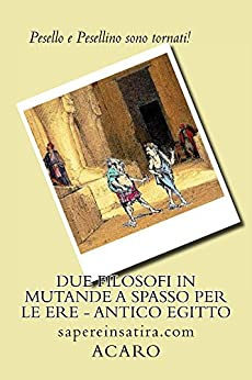 Due filosofi in mutande a spasso per le ere - Antico Egitto di [Acaro]