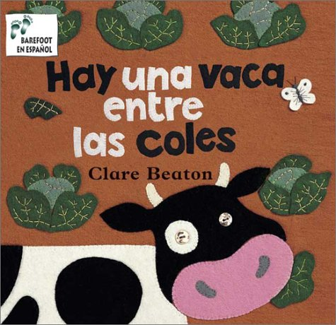 Hay una Vaca Entre las Coles = There's a Cow in the Cabbage Patch