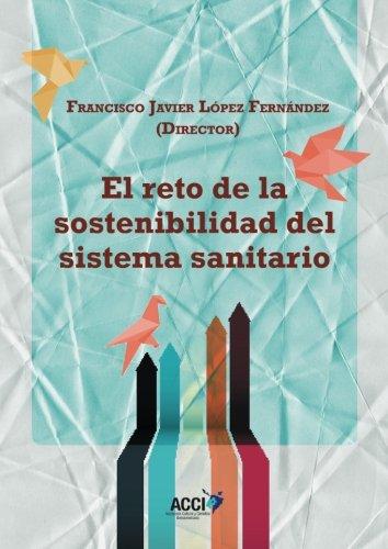 El reto de la sostenibilidad del sistema sanitario por Francisco Javier López Fernández
