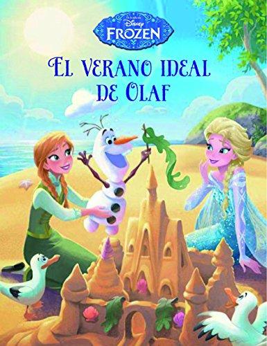Frozen. El verano ideal de Olaf: Cuento (Disney. Frozen)