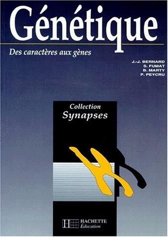 GENETIQUE. Tome 2, Des caractères aux gènes par Jean-Jacques Bernard, S Fumat, Pierre Peycru, B Marty